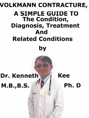 cover image of Volkmann Contracture, a Simple Guide to the Condition, Diagnosis, Treatment and Related Conditions