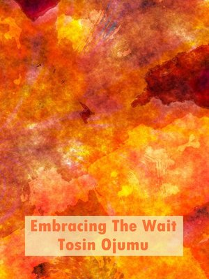cover image of Embracing the Wait