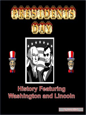 cover image of President's Day History Featuring Washington and Lincoln