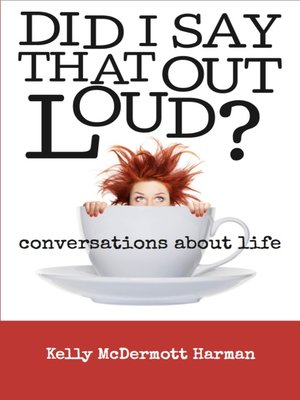 cover image of Did I Say That Out Loud?