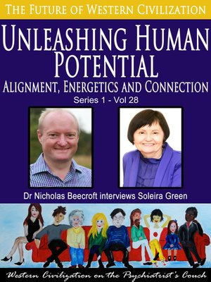 cover image of Unleashing Human Potential-Alignment, Energetics and Connection (The Future of Western Civilization Series 1)