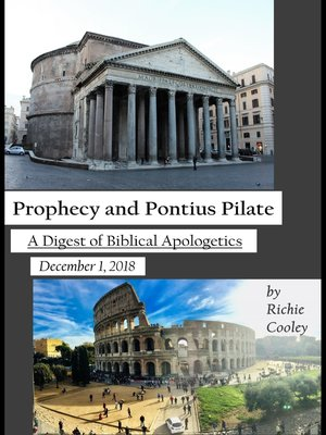cover image of Prophecy and Pontius Pilate a Digest of Biblical Apologetics #1 (December 1, 2018)