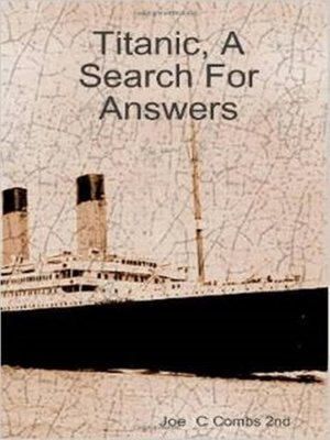 cover image of Titanic, a Search For Answers