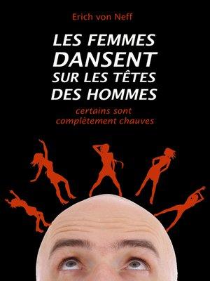 cover image of Les Femmes Dansent sur les Têtes des Hommes