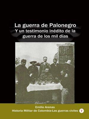 cover image of La guerra de Palonegro Y un testimonio inédito de la guerra de los mil días
