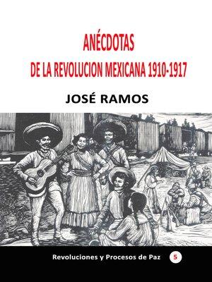 cover image of Anécdotas de la revolución mexicana 1910-1917
