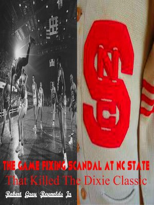cover image of The Game Fixing Scandal At NC State That Killed the Dixie Classic