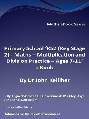 cover image of Primary School 'KS2 (Key Stage 2)--Maths – Multiplication and Division Practice--Ages 7-11' eBook