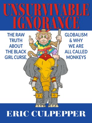 cover image of Unsurvivable Ignorance