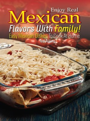 cover image of Enjoy Real Mexican Flavors with Family!