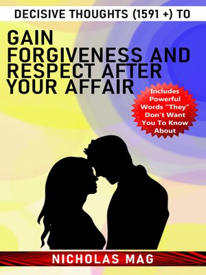 cover image of Decisive Thoughts (1591 +) to Gain Forgiveness and Respect After Your Affair