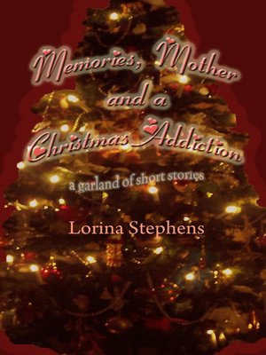 cover image of Memories, Mother and a Christmas Addiction