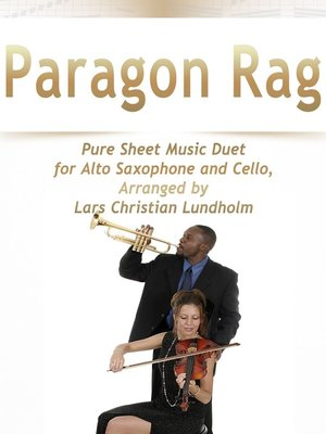 cover image of Paragon Rag Pure Sheet Music Duet for Alto Saxophone and Cello, Arranged by Lars Christian Lundholm