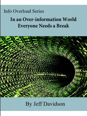 cover image of In an Over-information World Everyone Needs a Break