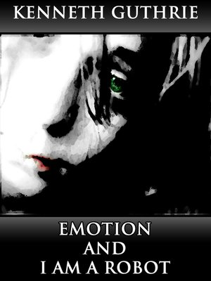 cover image of Emotion and I Am a Robot (Combined Story Pack)