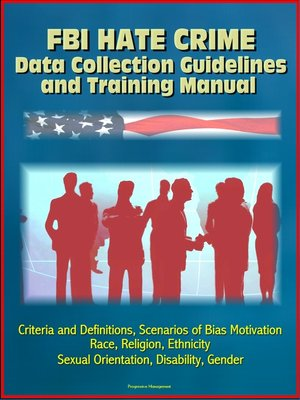 cover image of FBI Hate Crime Data Collection Guidelines and Training Manual