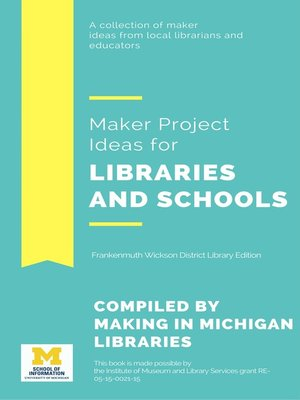 cover image of Maker Project Ideas for Libraries and Schools