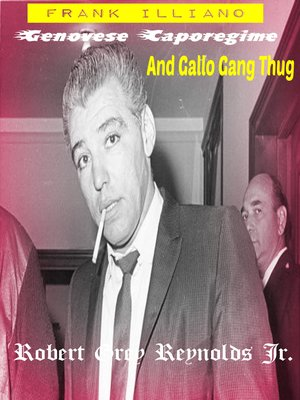 cover image of Frank Illiano Genovese Caporegime and Gallo Gang Thug