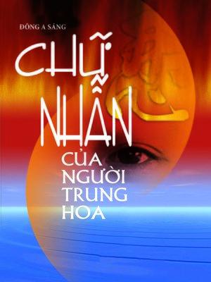 cover image of Chữ nhẫn của người Trung Hoa