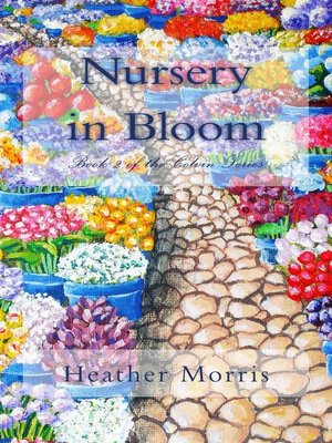 cover image of Nursery in Bloom- Book 2 of the Colvin Series