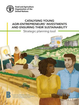 cover image of Catalysing Young Agri-Entrepreneurs' Investments and Ensuring Their Sustainability