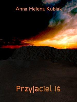 cover image of Przyjaciel Iś