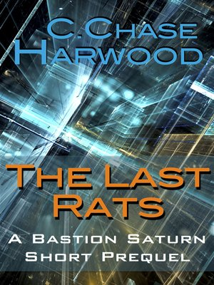 cover image of The Last Rats, a Bastion Saturn Short Prequel