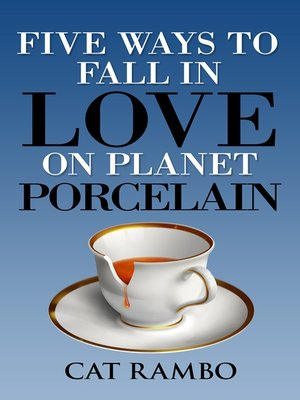 cover image of Five Ways to Fall in Love on Planet Porcelain