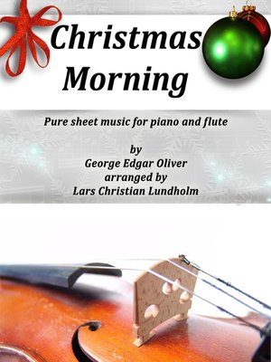 cover image of Christmas Morning Pure sheet music for piano and flute by George Edgar Oliver arranged by Lars Christian Lundholm