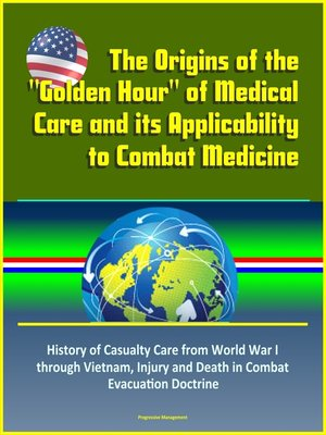 "cover image of The Origins of the ""Golden Hour"" of Medical Care and its Applicability to Combat Medicine"