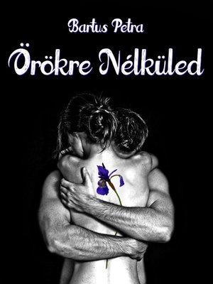 cover image of Örökre Nélküled