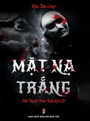 cover image of Mặt Nạ Trắng--Tiểu thuyết Trinh thám Kinh dị (Tái Bản)