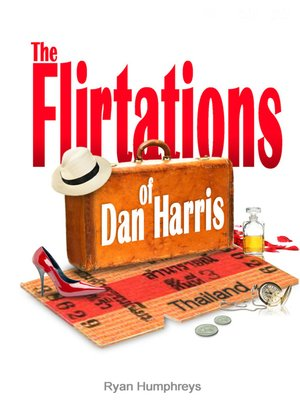 cover image of The Flirtations of Dan Harris