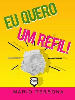 cover image of Eu quero um refil!