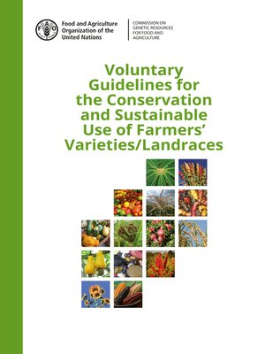 cover image of Voluntary Guidelines for the Conservation and Sustainable Use of Farmers' Varieties/Landraces