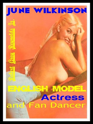 cover image of June Wilkinson English Model, Actress and Fan Dancer