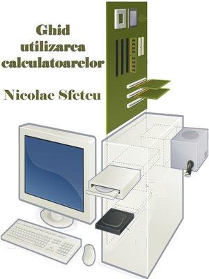 cover image of Ghid utilizarea calculatoarelor