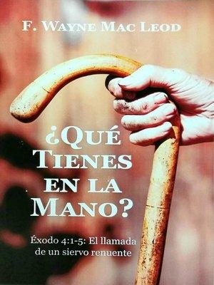 cover image of ¿Qué Tienes En La Mano?