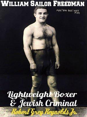 cover image of William Sailor Freedman Lightweight Boxer and Jewish Criminal