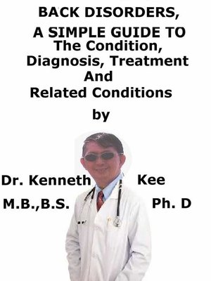 cover image of Back Disorders, a Simple Guide to the Condition, Diagnosis, Treatment and Improvised Treatment