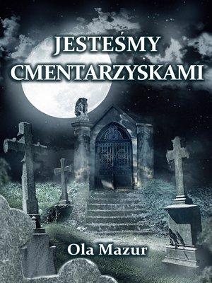 cover image of Po polsku--Jestesmy cmentarzyskami (Polish)