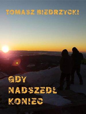 cover image of Gdy nadszedł koniec