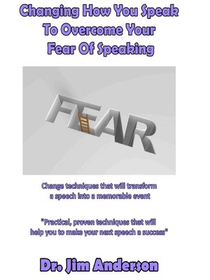 cover image of Changing How You Speak to Overcome Your Fear of Speaking