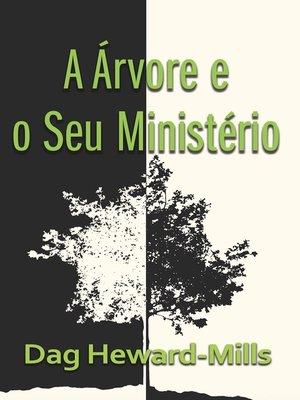 cover image of A Árvore e o seu Ministério