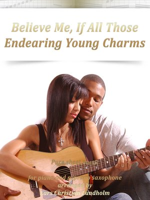 cover image of Believe Me, If All Those Endearing Young Charms Pure sheet music for piano and soprano saxophone arranged by Lars Christian Lundholm