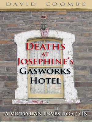 cover image of Deaths at Josephine's Gasworks Hotel