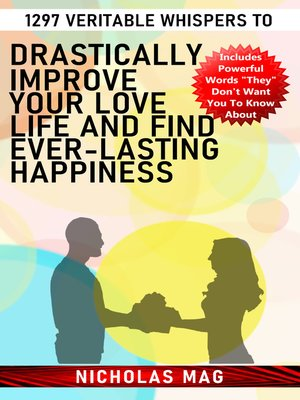 cover image of 1297 Veritable Whispers to Drastically Improve Your Love Life and Find Ever-Lasting Happiness
