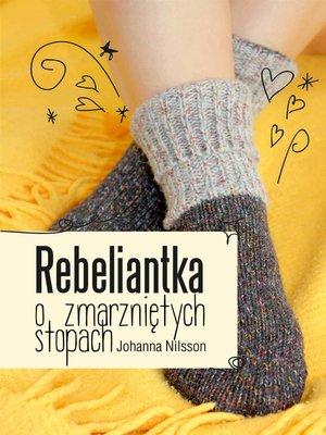 cover image of Rebeliantka o zmarzniętych stopach