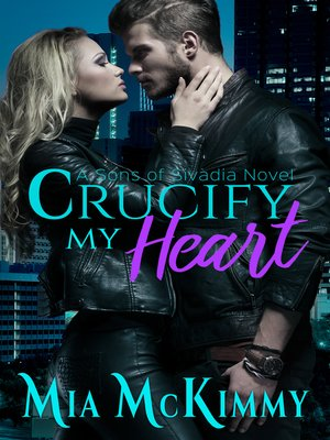cover image of Crucify My Heart