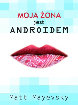 cover image of Moja żona jest androidem